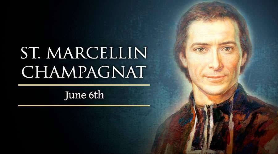 Marcellin Champagnat  – June 6th