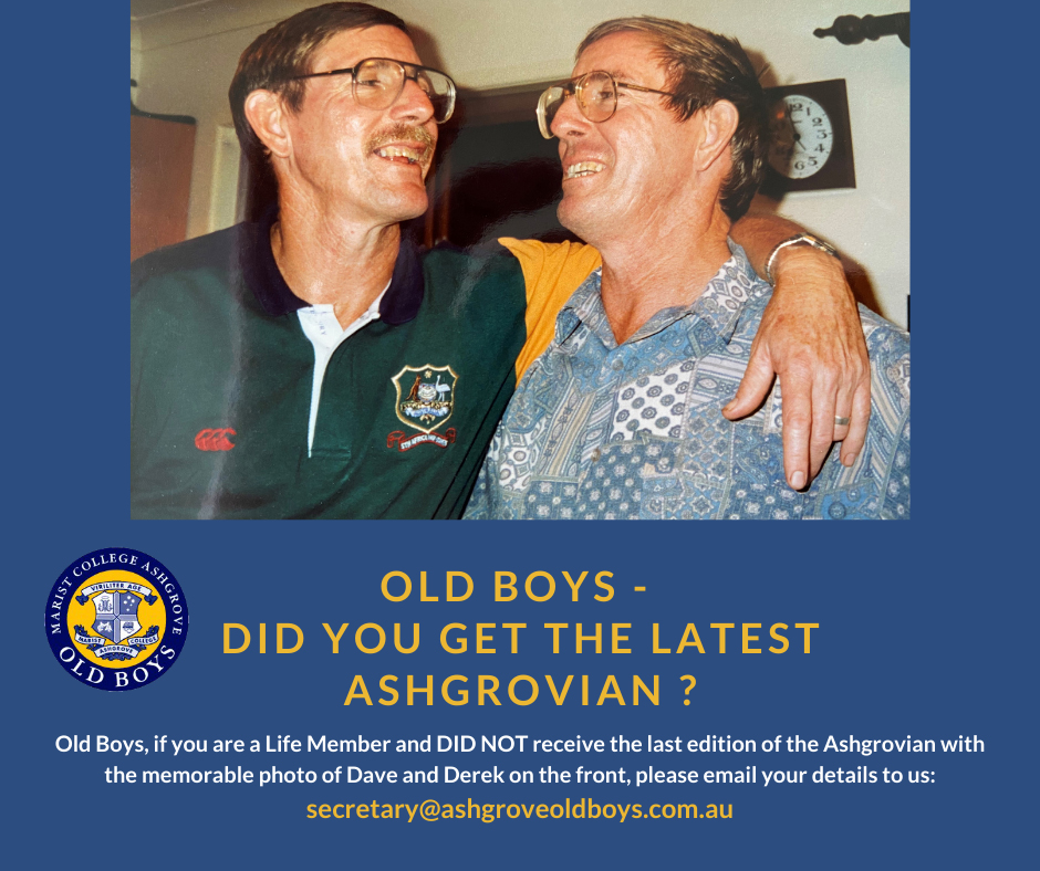 Old Boys – Did you get the latest Ashgrovian?